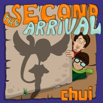 The Second Arrival / Chui