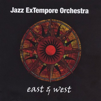 East & West / Jazz Extempore Orchestra