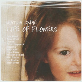 Life of Flowers / Matija Dedić