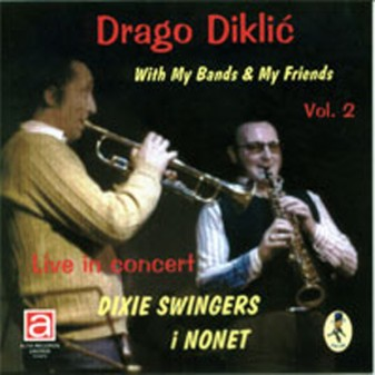With My Bands & My Friends, Vol. 2, Live In Concert / Drago Diklić